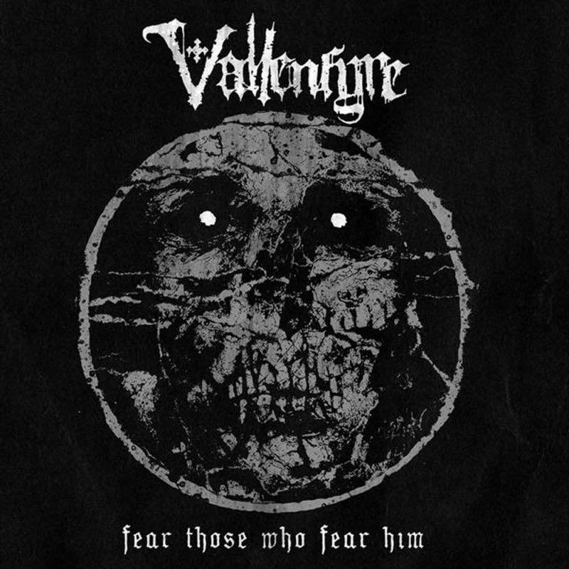 FEAR THOSE WHO FEAR HIM / VALLENFYRE