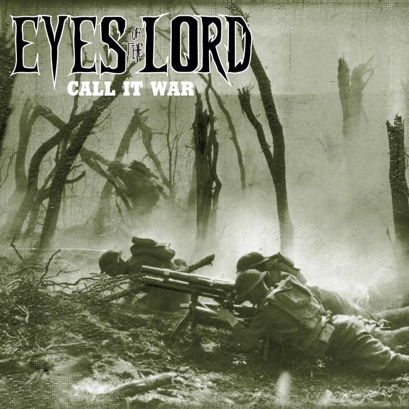 CALL IT WAR / EYES OF THE LORD