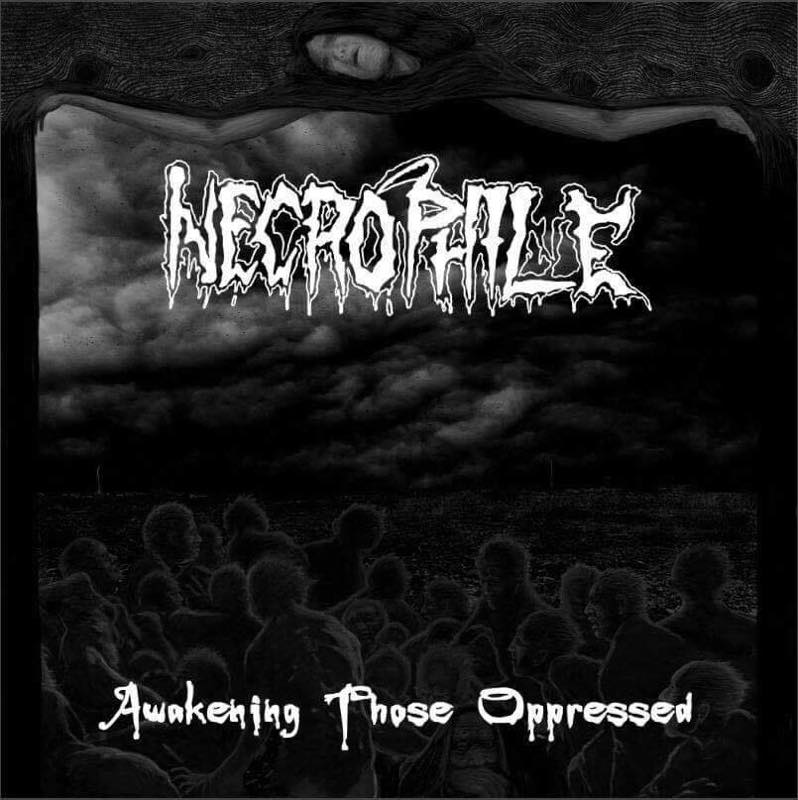 AWAKENING THOSE OPPRESSED / NECROPHILE