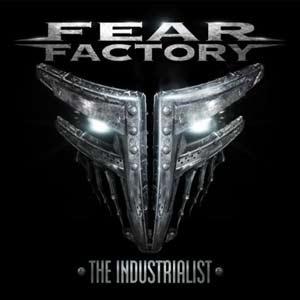 THE INDUSTRIALIST / FEAR FACTORY
