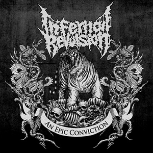 AN EPIC CONVICTION / INFERNAL REVULSION