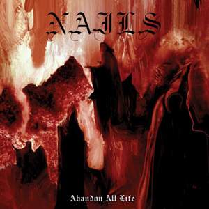 Abandon All Life / NAILS