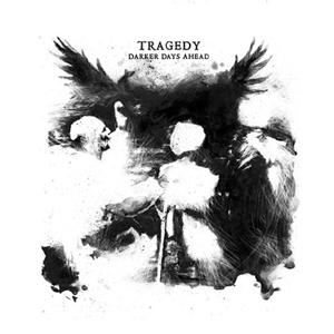 Darker Days Ahead / TRAGEDY