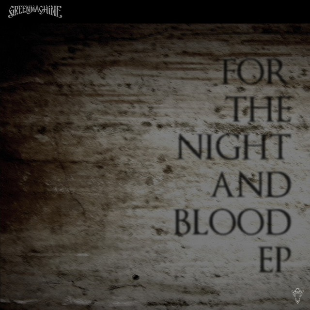 FOR THE NIGHT AND BLOOD / GREENMACHiNE