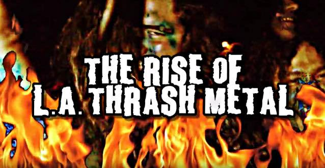 映画、Rise Of L.A. Thrash Metal