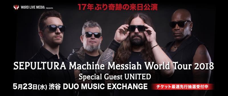 WARD LIVE MEDIA PRESENTS SEPULTURA Machine Messiah World Tour 2018 Special Guest UNITED