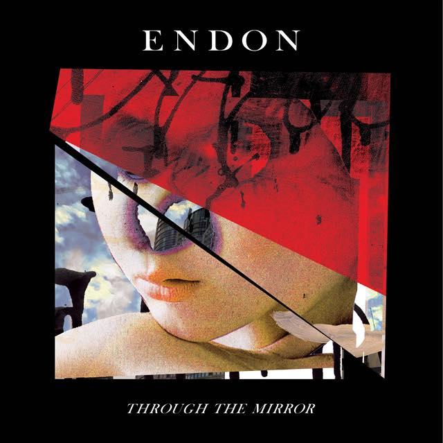 ENDON / THROUGH THE MIRROR