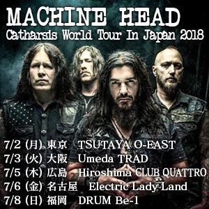 MACHINE HEAD『Catharsis World Tour In Japan 2018』