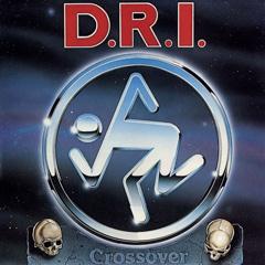 D.R.I / 『Crossover』