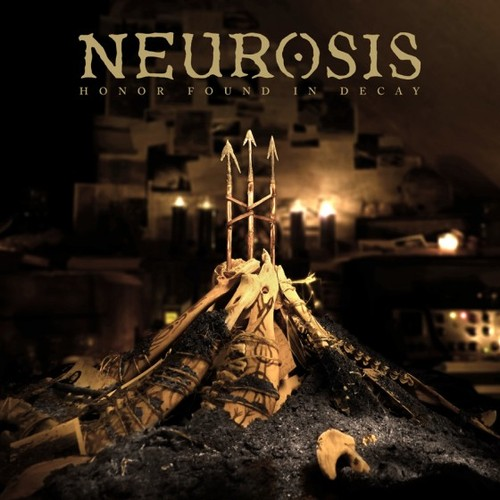 Neurosis / Honor Found In Decay