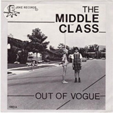 THE MIDDLE CLASS / OUT OF VOGUE