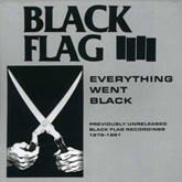 BLACK FLAG / EVERYTHING WENT BLACK