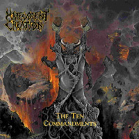 MALEVOLENT CREATION / The Ten Commandments