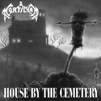 MORTICIAN / House By The Cemetery