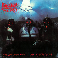 PUNGENT STENCH / For God Your Soul... For Me Your Flesh