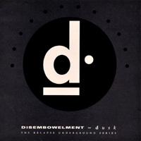DISEMBOWELMENT / Dusk