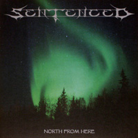SENTENCED / North From Here