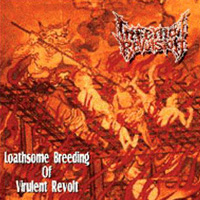 INFERNAL REVULSION / Loathsome Breeding Of Virulent Revolt