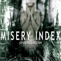 MISERY INDEX / Overthrow
