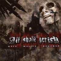 ALL SHALL PERISH / Hate.Malice.Revenge