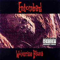 ENTOMBED / Wolverine Blues