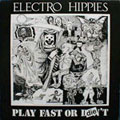 ELECTRO HIPPIES / PLAY FAST OR DIE