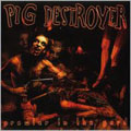 PIG DESTROYER / PROWLER IN THE YARD