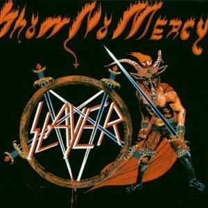 SLAYER / SHOW NO MERCY
