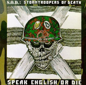 S.O.D / SPEAK ENGLISH OR DIE