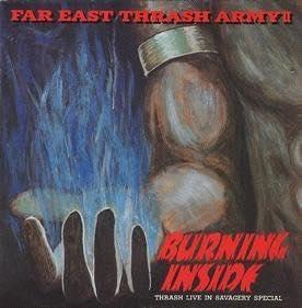 FAR EAST THRASH ARMY Ⅱ- BURNING INSIDE