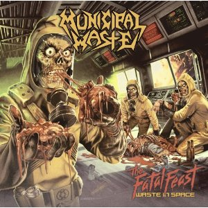 THE FATAL FEAST / MUNICIPAL WASTE