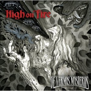 DE VERMIS MYSTERIIS / HIGH ON FIRE