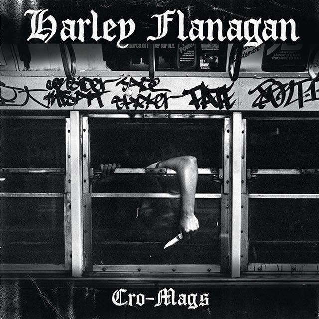 Cro-Mags / Harley Flanagan