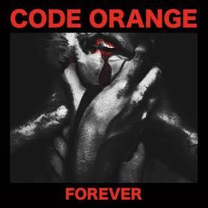 FOREVER / CODE ORANGE