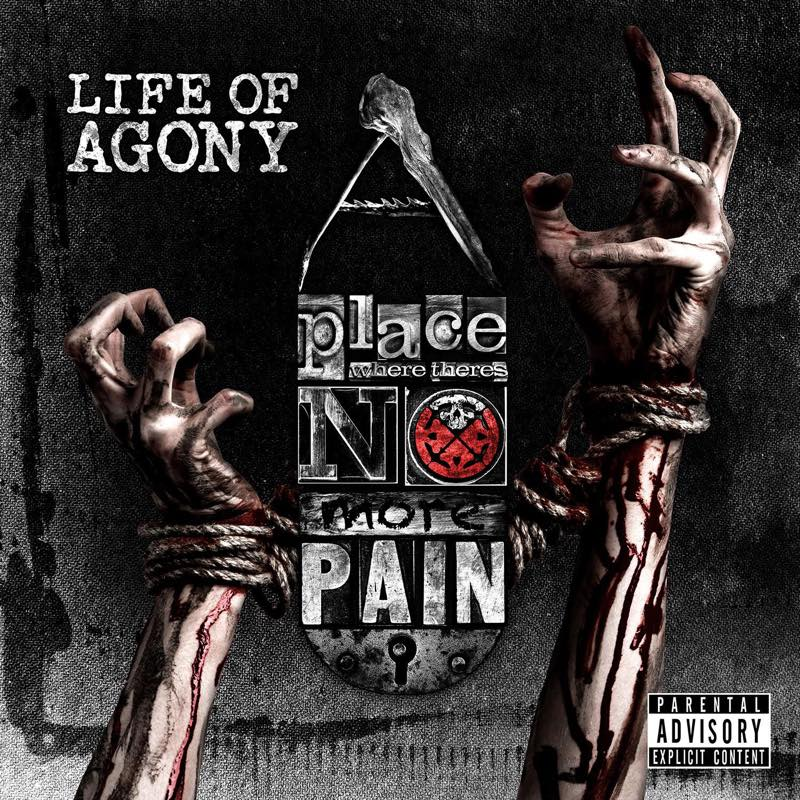 A PLACE WHERE THERE'S NO MORE PAIN / LIFE OF AGONY