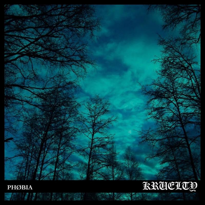 Phøbia / KRUELTY