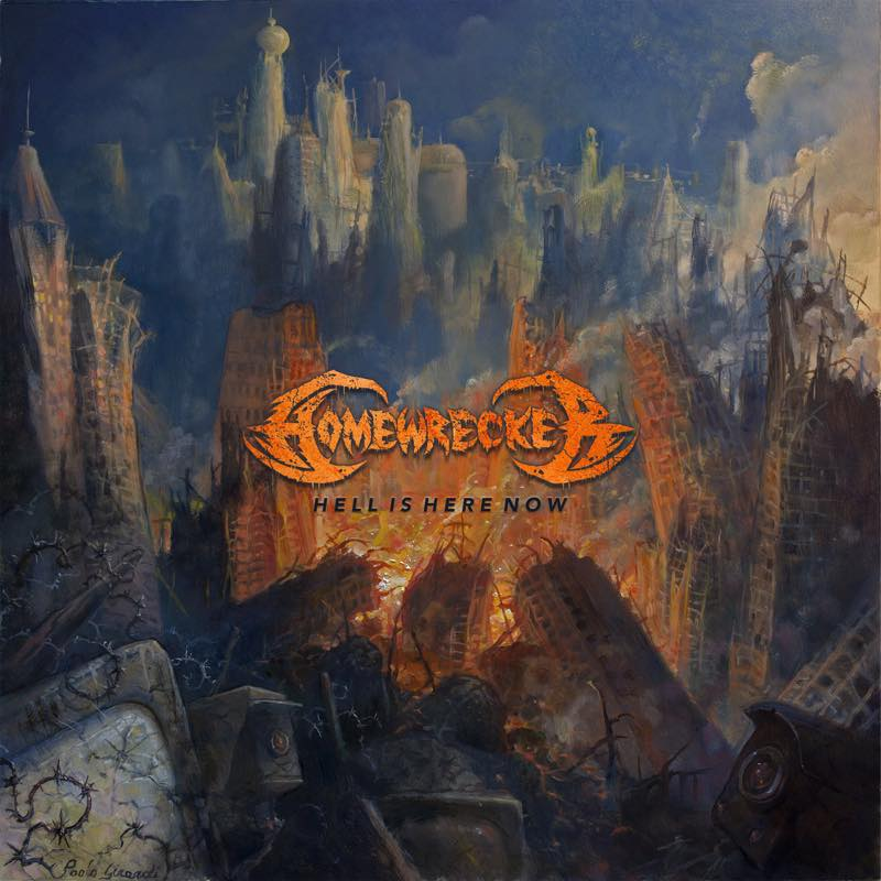 Hell Is Here Now / HOMEWRECKER
