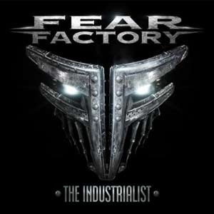 THE INDUSTRIALIST / FEAR FACTORY