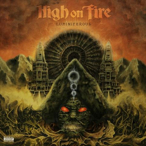 LUMINIFEROUS / HIGH ON FIRE