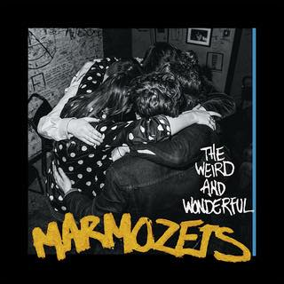 THE WEIRD AND WONDERFUL / MARMOZETS